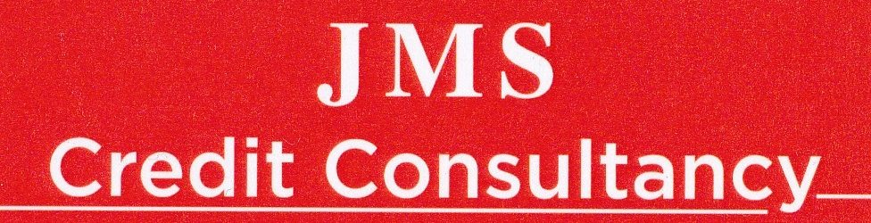 JMS Credit Consultancy® Open, Honest,  & Transparent